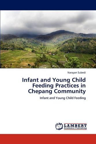 Infant and Young Child Feeding Practices in Chepang Community (Paperback)