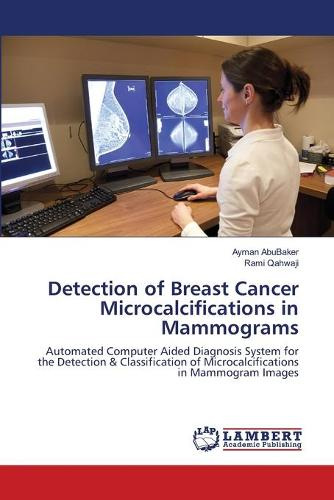 Detection of Breast Cancer Microcalcifications in Mammograms (Paperback)