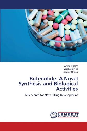Butenolide: A Novel Synthesis and Biological Activities (Paperback)
