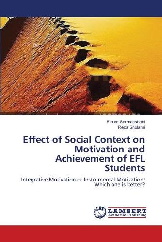 Effect of Social Context on Motivation and Achievement of Efl Students (Paperback)