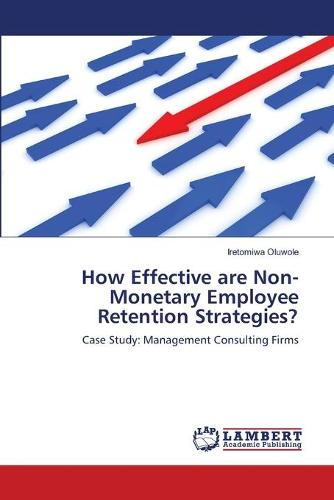How Effective Are Non-Monetary Employee Retention Strategies? (Paperback)