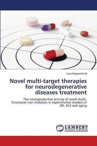 Novel Multi-Target Therapies for Neurodegenerative Diseases Treatment (Paperback)