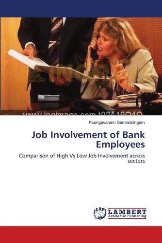 Job Involvement of Bank Employees (Paperback)