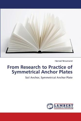 From Research to Practice of Symmetrical Anchor Plates (Paperback)
