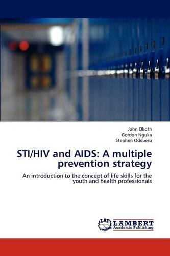 Sti/HIV and AIDS: A Multiple Prevention Strategy (Paperback)