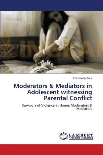 Moderators & Mediators in Adolescent Witnessing Parental Conflict (Paperback)