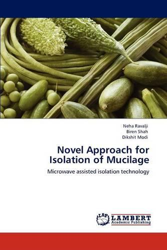 Novel Approach for Isolation of Mucilage (Paperback)