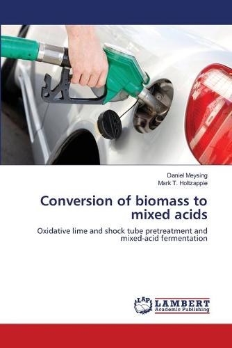 Conversion of Biomass to Mixed Acids (Paperback)