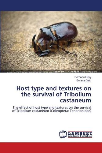 Host Type and Textures on the Survival of Tribolium Castaneum (Paperback)