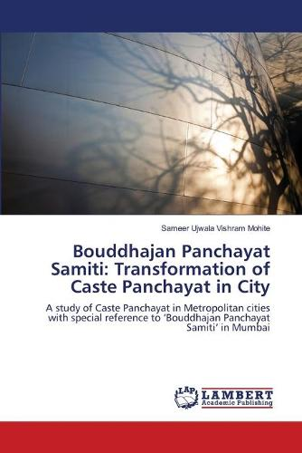 Bouddhajan Panchayat Samiti: Transformation of Caste Panchayat in City (Paperback)