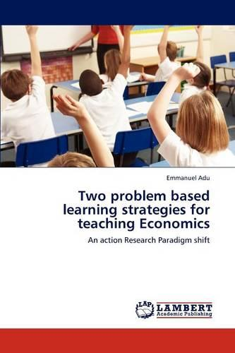Two Problem Based Learning Strategies for Teaching Economics (Paperback)