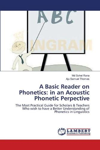 A Basic Reader on Phonetics: In an Acoustic Phonetic Perpective (Paperback)