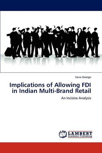Implications of Allowing FDI in Indian Multi-Brand Retail (Paperback)