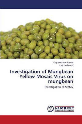 Investigation of Mungbean Yellow Mosaic Virus on Mungbean (Paperback)