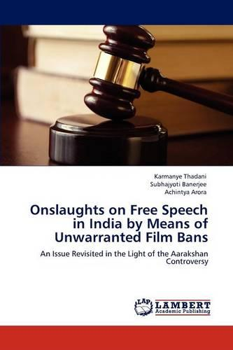 Onslaughts on Free Speech in India by Means of Unwarranted Film Bans (Paperback)