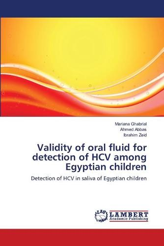 Validity of Oral Fluid for Detection of Hcv Among Egyptian Children (Paperback)