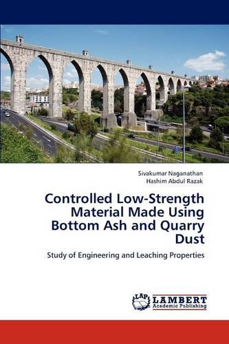 Controlled Low-Strength Material Made Using Bottom Ash and Quarry Dust (Paperback)