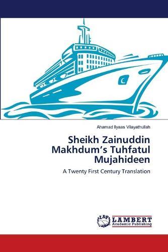 Sheikh Zainuddin Makhdum's Tuhfatul Mujahideen (Paperback)