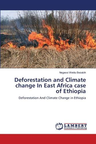 Deforestation and Climate Change in East Africa Case of Ethiopia (Paperback)