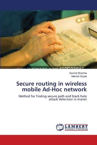Secure Routing in Wireless Mobile Ad-Hoc Network (Paperback)