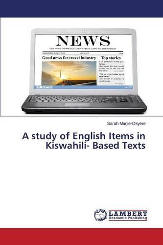 A Study of English Items in Kiswahili- Based Texts (Paperback)