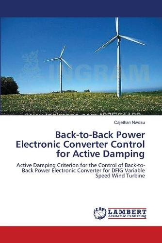 Back-To-Back Power Electronic Converter Control for Active Damping (Paperback)