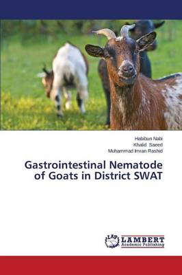 Gastrointestinal Nematode of Goats in District Swat (Paperback)