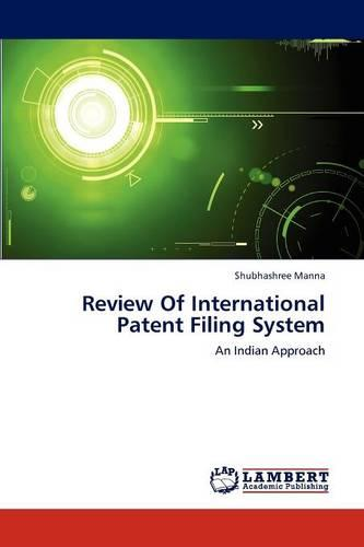 Review of International Patent Filing System (Paperback)