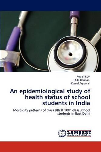 An Epidemiological Study of Health Status of School Students in India (Paperback)