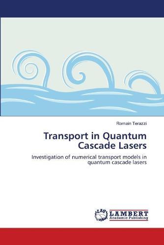 Transport in Quantum Cascade Lasers (Paperback)