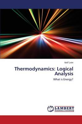 Thermodynamics: Logical Analysis (Paperback)