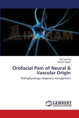 Orofacial Pain of Neural & Vascular Origin (Paperback)