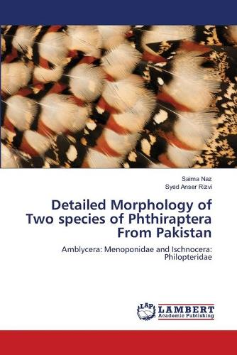 Detailed Morphology of Two Species of Phthiraptera from Pakistan (Paperback)
