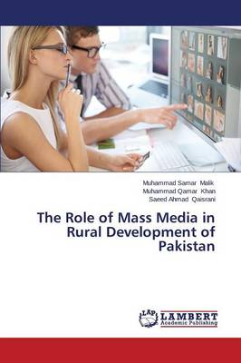 The Role of Mass Media in Rural Development of Pakistan (Paperback)