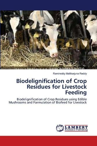 Biodelignification of Crop Residues for Livestock Feeding (Paperback)