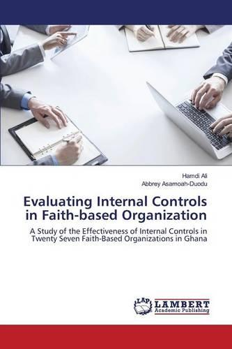 Evaluating Internal Controls in Faith-Based Organization (Paperback)