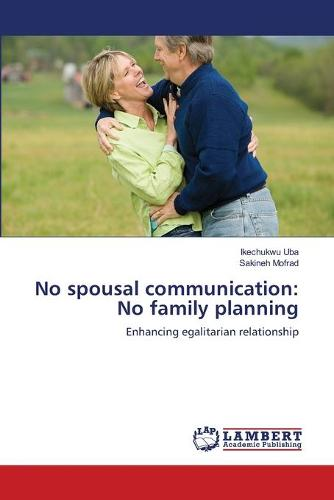 No Spousal Communication: No Family Planning (Paperback)