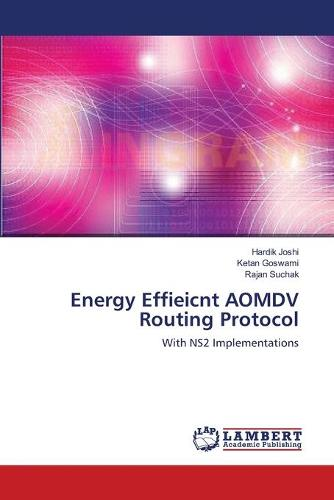 Energy Effieicnt Aomdv Routing Protocol (Paperback)