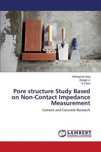 Pore Structure Study Based on Non-Contact Impedance Measurement (Paperback)