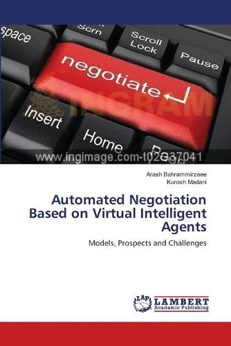 Automated Negotiation Based on Virtual Intelligent Agents (Paperback)