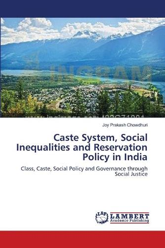 Caste System, Social Inequalities and Reservation Policy in India (Paperback)