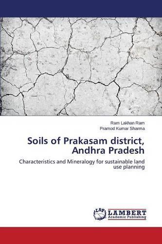 Soils of Prakasam District, Andhra Pradesh (Paperback)