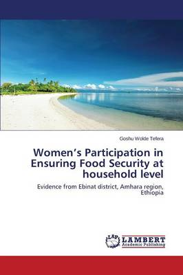 Women's Participation in Ensuring Food Security at Household Level (Paperback)