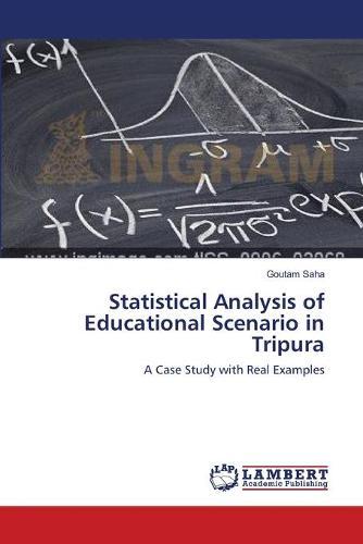 Statistical Analysis of Educational Scenario in Tripura (Paperback)