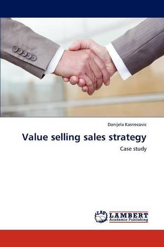 Value Selling Sales Strategy (Paperback)
