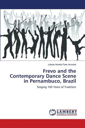 Frevo and the Contemporary Dance Scene in Pernambuco, Brazil (Paperback)