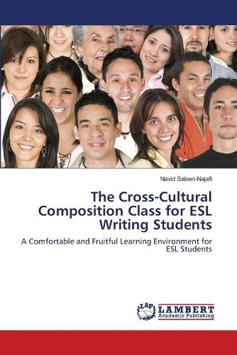 The Cross-Cultural Composition Class for ESL Writing Students (Paperback)