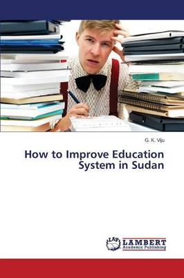 How to Improve Education System in Sudan (Paperback)