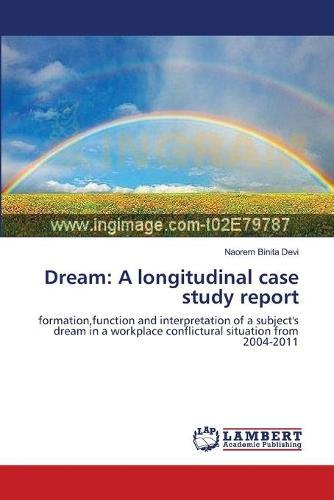 Dream: A Longitudinal Case Study Report (Paperback)
