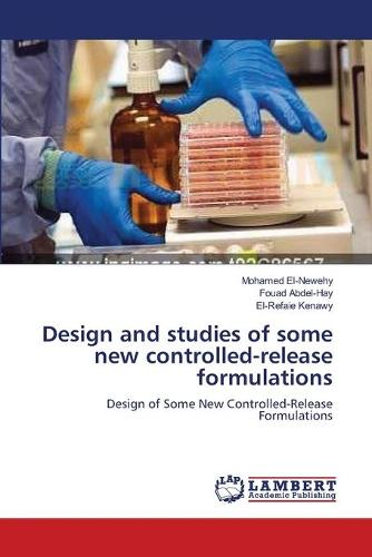 Design and Studies of Some New Controlled-Release Formulations (Paperback)